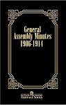 General Assembly Minutes 1906-1914 (Heritage Series Vol. 7)